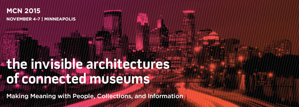 10 Thoughts from Museum Computer Network 2015 Conference